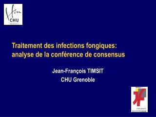 Traitement des infections fongiques:  analyse de la conf rence de consensus