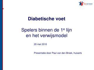 Presentatie door Paul van den Broek, huisarts