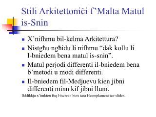 Stili Arkitettonici f Malta Matul is-Snin