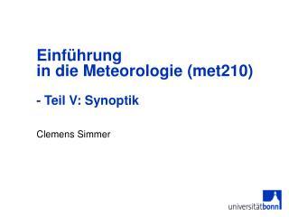Einf hrung  in die Meteorologie met210   - Teil V: Synoptik