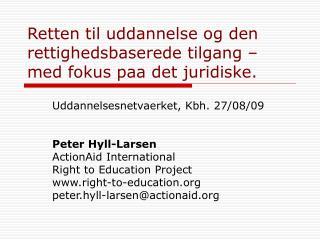 Retten til uddannelse og den rettighedsbaserede tilgang   med fokus paa det juridiske.