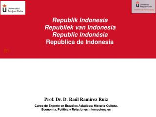 Republik Indonesia Republiek van Indonesia Republic Indon sia Rep blica de Indonesia
