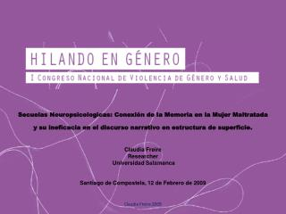 Secuelas Neuropsicologicas: Conexi n de la Memoria en la Mujer Maltratada y su ineficacia en el discurso narrativo en es