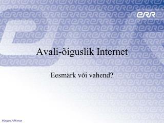 Avali- iguslik Internet