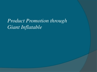 Product Promotion through Giant Inflatable