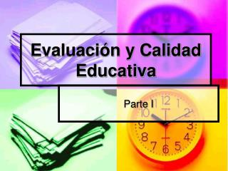 Evaluaci n y Calidad Educativa