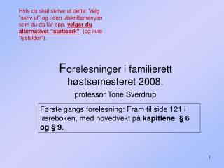 Forelesninger i familierett h stsemesteret 2008.   professor Tone Sverdrup