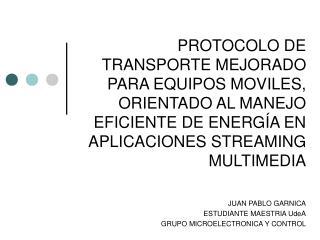 PROTOCOLO DE TRANSPORTE MEJORADO PARA EQUIPOS MOVILES, ORIENTADO AL MANEJO EFICIENTE DE ENERG A EN APLICACIONES STREAMIN