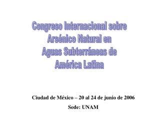 Congreso Internacional sobre Ars nico Natural en Aguas Subterr neas de Am rica Latina