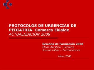 PROTOCOLOS DE URGENCIAS DE PEDIATR A- Comarca Ekialde ACTUALIZACI N 2008