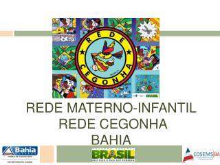 REDE MATERNO-INFANTIL  REDE CEGONHA BAHIA