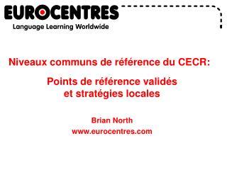 Niveaux communs de r f rence du CECR:   Points de r f rence valid s                         et strat gies locales   Bria