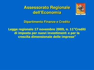 Assessorato Regionale dell Economia  Dipartimento Finanze e Credito   Legge regionale 17 novembre 2009, n. 11 Crediti di