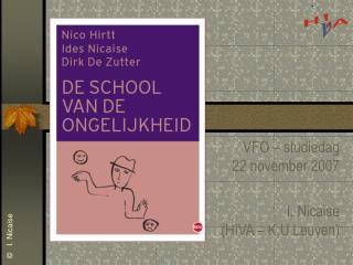 VFO   studiedag  22 november 2007  I. Nicaise  HIVA   K.U.Leuven