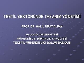 TESTIL SEKT R NDE TASARIM Y NETIMI  PROF. DR. HALIL RIFAT ALPAY  ULUDAG  NIVERSITESI M HENDISLIK MIMARLIK FAK LTESI TEKS