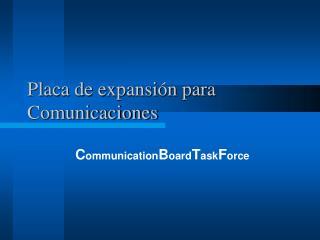 Placa de expansi n para Comunicaciones