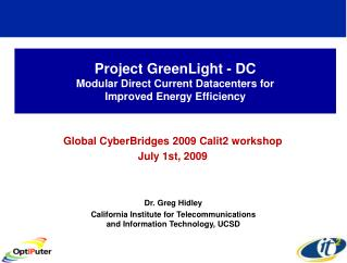 Project GreenLight - DC Modular Direct Current Datacenters for  Improved Energy Efficiency