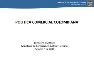 Luz Marina Monroy Ministerio de Comercio, Industria y Turismo Octubre 8 de 2010