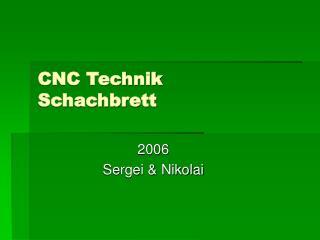 CNC Technik Schachbrett