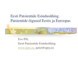 Eesti Patsientide Esindus hing. Patsientide  igused Eestis ja Euroopas