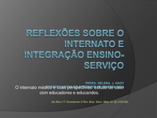 Reflex es sobre o internato e integra  o ensino-servi o  Profa. Helena  J. Nagy Coordenadora do internato de ginecologia
