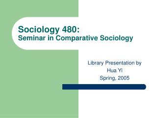 Sociology 480: Seminar in Comparative Sociology