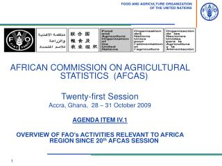 AFRICAN COMMISSION ON AGRICULTURAL STATISTICS  AFCAS  Twenty-first Session  Accra, Ghana,  28   31 October 2009   AGENDA