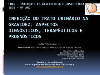 HRAS   Internato em Ginecologia e Obstetr cia ESCS   6  ano  Infec  o do trato urin rio na gravidez: aspectos dign stico