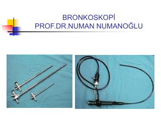 BRONKOSKOPI PROF.DR.NUMAN NUMANOGLU
