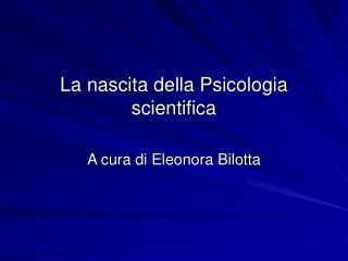 La nascita della Psicologia scientifica