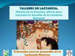 TALLERES DE LACTANCIA. Historia de un Proyecto.  Sirven para aumentar la duraci n de la Lactancia Materna