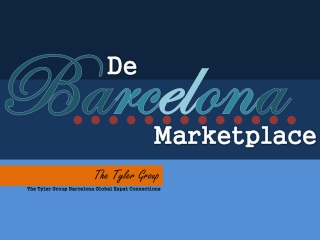 The Tyler Group - De Barcelona Marketplace
