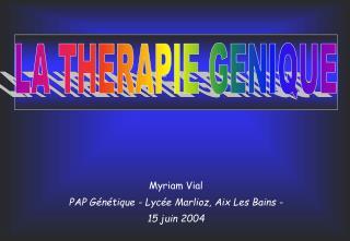 Myriam Vial  PAP G n tique - Lyc e Marlioz, Aix Les Bains - 15 juin 2004