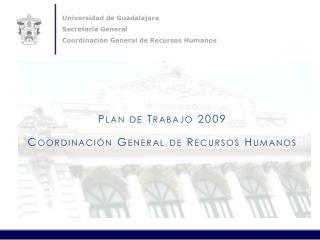 Universidad de Guadalajara Secretar a General Coordinaci n General de Recursos Humanos