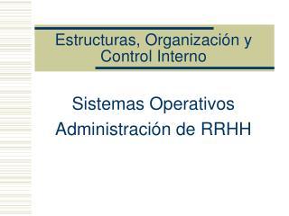 Estructuras, Organizaci n y Control Interno