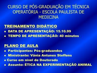 CURSO DE P S-GRADUA  O EM T CNICA OPERAT RIA - ESCOLA PAULISTA DE MEDICINA