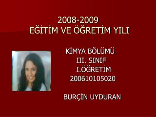 2008-2009  EGITIM VE  GRETIM YILI