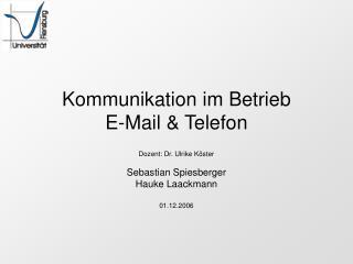 Kommunikation im Betrieb E-Mail  Telefon