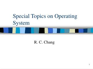 Special Topics on Operating System