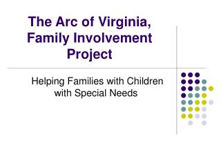 The Arc of Virginia, Family Involvement Project