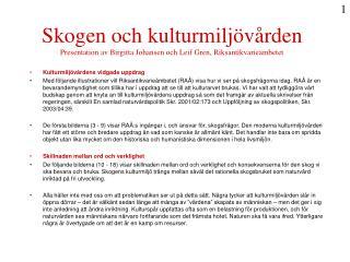 Skogen och kulturmilj v rden Presentation av Birgitta Johansen och Leif Gren, Riksantikvarie mbetet