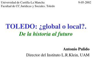 TOLEDO:  global o local.  De la historia al futuro