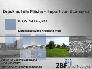 Druck auf die Fl che   Import von Biomasse