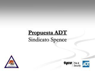Propuesta ADT Sindicato Spence