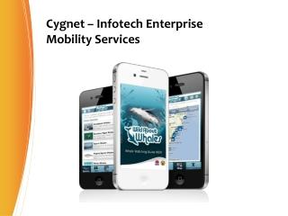 Cygnet Infotech � Enterprise Mobility Services