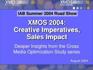 XMOS 2004:  Creative Imperatives, Sales Impact