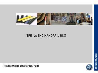 TPE  vs EHC HANDRAIL
