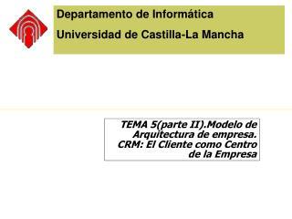 Departamento de Inform tica Universidad de Castilla-La Mancha