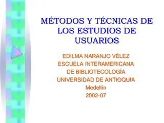 M TODOS Y T CNICAS DE LOS ESTUDIOS DE USUARIOS