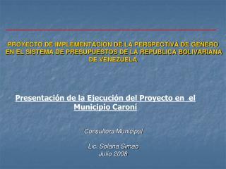 PROYECTO DE IMPLEMENTACI N DE LA PERSPECTIVA DE G NERO  EN EL SISTEMA DE PRESUPUESTOS DE LA REP BLICA BOLIVARIANA DE VEN